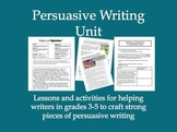 Persuasive Writing Unit for Grades 3 through 5