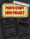 Photo Story Hero Project - Digital Storytelling for Grades 4-8