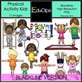 Physical Activity Kids Clip Art BLACKLINES