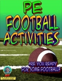 """Physical Education """"Are you Ready for some Football"""" Activities"""