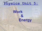 Physics Unit: Work and Energy