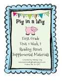 Pig in a Wig 1st Grade Reading Street Supplemental Materials
