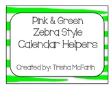 Pink and Green Zebra Style Calendar Helpers