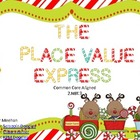 Place Value Express-Common Core Aligned