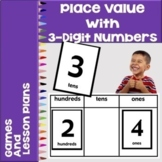 Place Value with 3 Digit Numbers - Games and Lesson Plans
