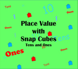 Place Value with Snap Cubes Smart Board Lesson:  Tens and Ones