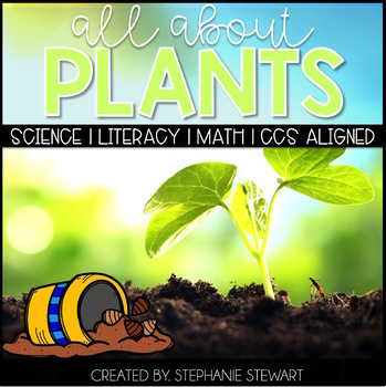 Plants {All About Plants Unit For The Common Core Classroom}