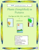 Plants (Simplified)  in Pictures for Special Ed., ELL and