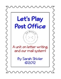 Play Post Office:  A unit on letter writing and how mail i