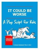 "Play Script for Kids-""It Could Be Worse!"""