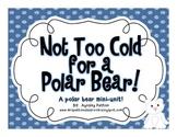 Polar Bear Mini-Unit!!!
