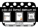 Polka Dot Classroom Themed Set - Black & White