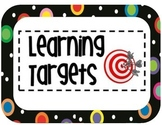 Colored Polka Dots on Black Themed Learning Target