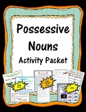 Possessive Nouns Activity Packet