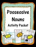 Possessive Nouns Activity Packet