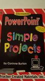 Power Point Simple Projects by Corinne Burton: Intermediate w CD