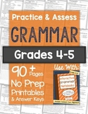 Practice & Assess GRAMMAR: Grades 4-5 NO PREP Printables
