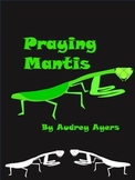 Praying Mantis Unit - Informational Text, Creative Writing