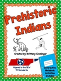 Prehistorc Indians { Paleo, Archaic, Woodland, & Mississip