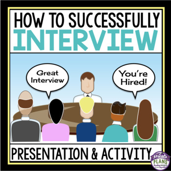 INTERVIEWS: Preparing Students For Successful Job Interviews