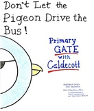 """Primary GATE with Caldecott -- """"Don't Let the Pigeon Drive"""