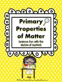 Primary Properties of Matter {science fun with states of matter}