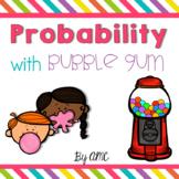 Probability with Bubblegum