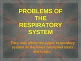 Problems of the Respiratory System