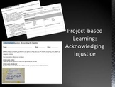 Project-based Learning: Acknowledging Injustice