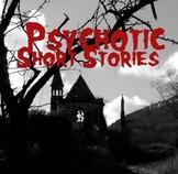Psychotic Short Stories -- Literary Analysis Mini-Unit