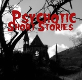 Psychotic Short Stories -- Literary Analysis Mini-Unit