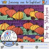 Pumpkin Patch Project ~ K-2 Landscape w/ Secondary Colors