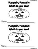 Pumpkin Pumpkin ** What do you See?