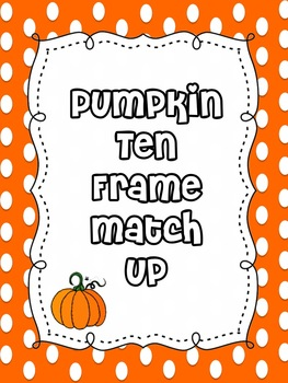 Pumpkin Ten Frame Match-Up