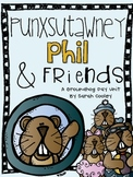 Punxsutawney Phil & Friends:  A Groundhog Day Unit