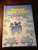 Puzzle Them First: Motivating Adolescent Readers with Ques