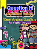 Question It! Short Answer Short Vowel Comprehension Passages