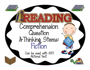 Question and Thinking Stems for Fiction, Non-fiction, Dram