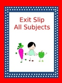 Quick Exit Slips - All Subject Areas