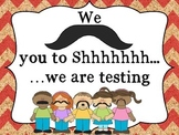 Quiet....Testing Sign: Mustache Kids