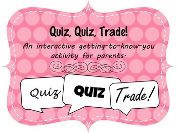 https://www.teacherspayteachers.com/Product/Quiz-Quiz-Trade-Parents-Getting-to-Know-You-Game-1914755