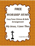 FREE - WORSHIP HYMN Easy Tone Chimes & Bells MY JESUS, I L