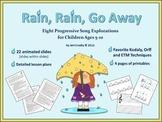Rain, Rain, Go Away - Unit of 8 Song Explorations - PPT & Plans