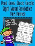Read Color Circle Create Sight Word Printables-ALL Pre-Pri