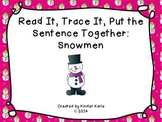 Read It, Trace It, Put the Sentence Together: Snowman Theme