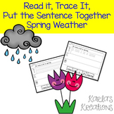 Read it, Trace It, Put the Sentence Together: Spring Weath