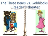 Reader's theater scripts: The Three Bears vs. Goldilocks + 2 more