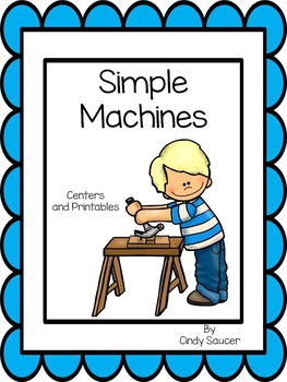 Simple Machines, Centers and Printables For All Ability Levels