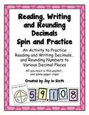 Reading, Writing and Rounding Decimals... Spin and Practice