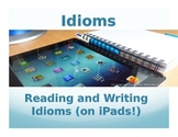 Reading and Writing Idioms (on iPads!)